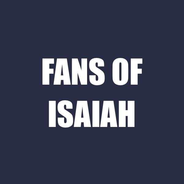 fans of isaiah.jpg